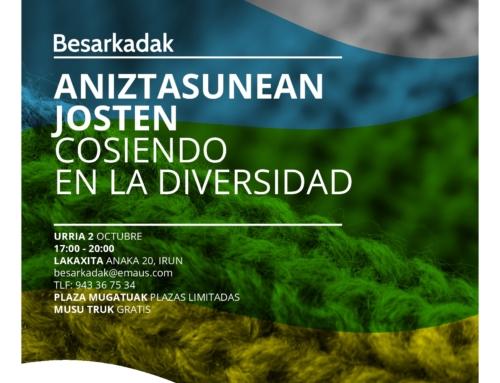 TOPAGUNE COSIENDO EN LA DIVERSIDAD. BESARKADAK III